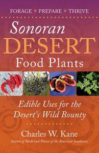 Sonoran Desert Food Plants (Second Edition)