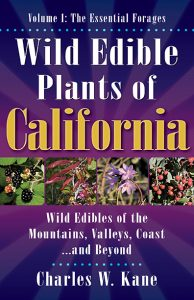 Wild Edible Plants of California: Volume 1 (The Essential Forages)